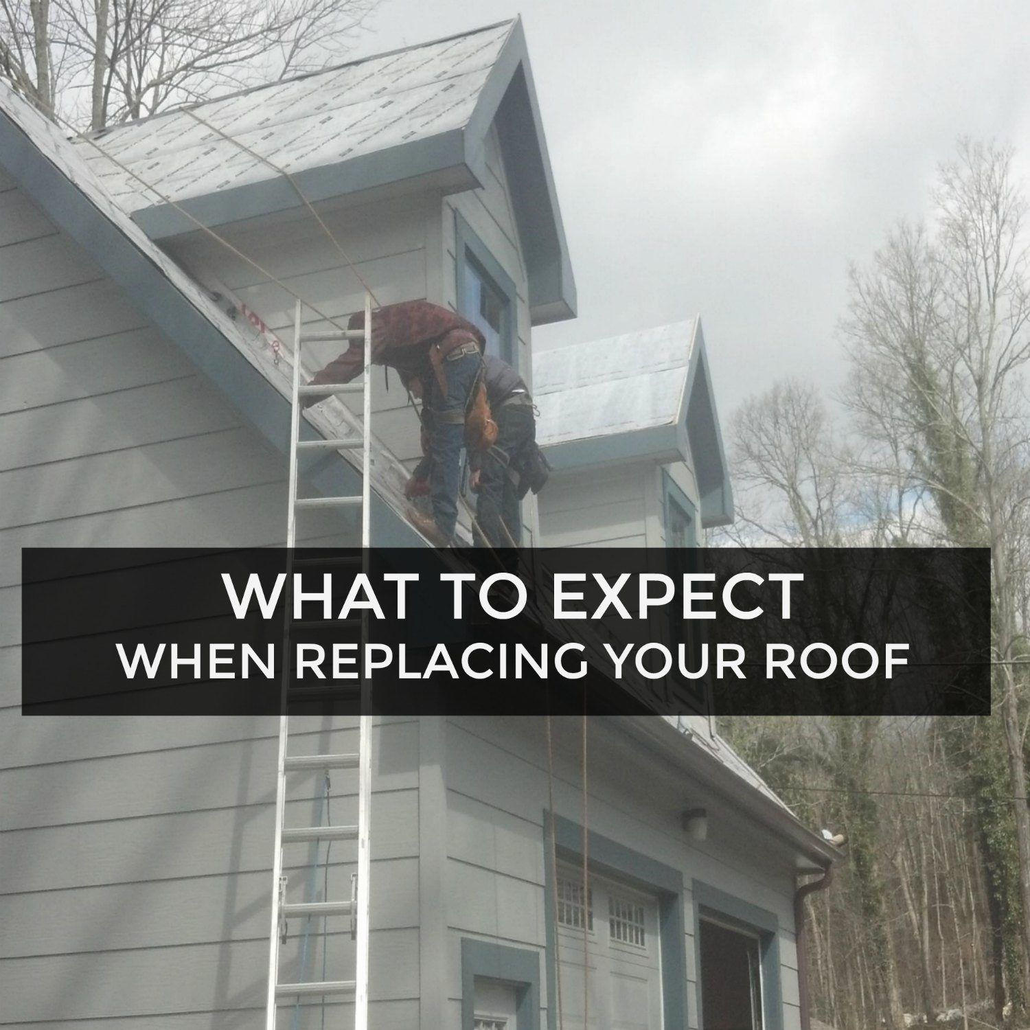 WHAT TO EXPECT WHEN REPLACING YOUR ROOF