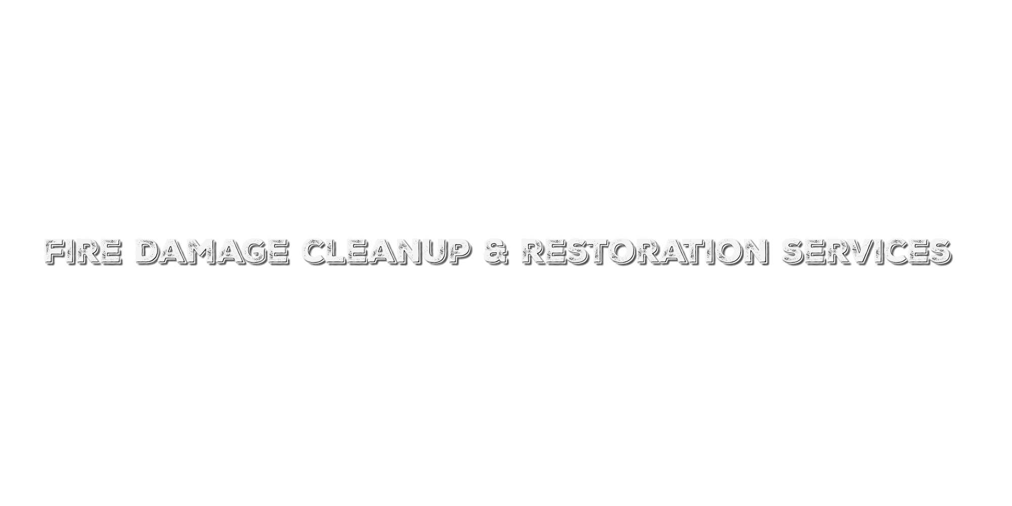 FIRE DAMAGE SERVICES AND RESTORATON SERVICES
