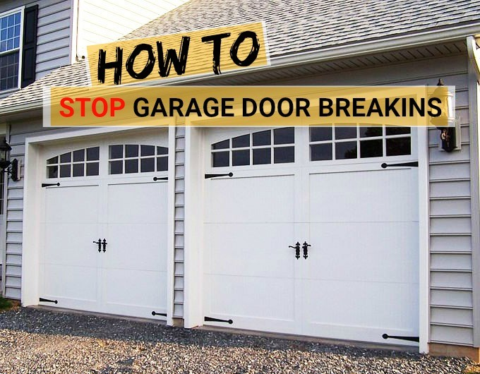 Prevent Break Ins Through Your Garage Door