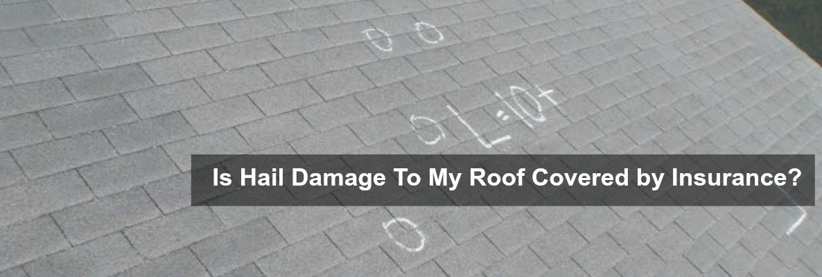 Is Hail Damage to My Roof Covered by Insurance?