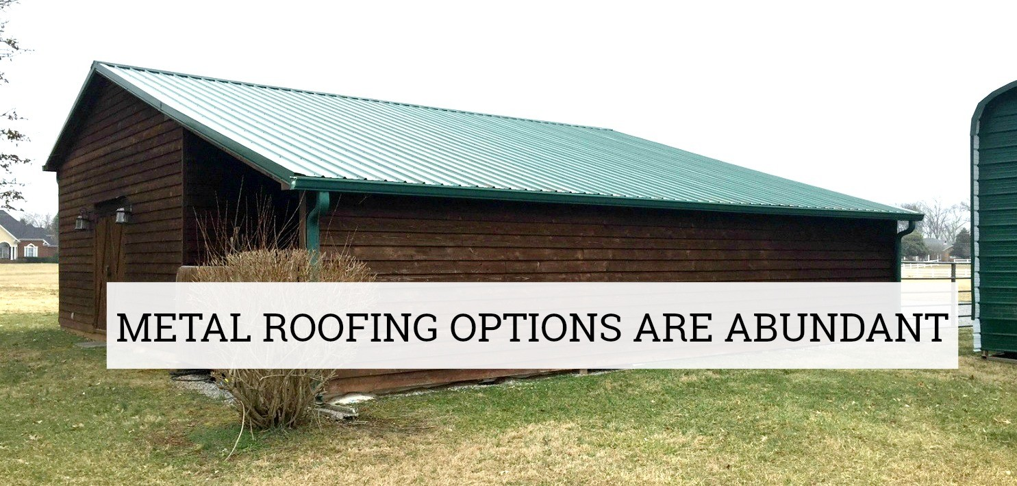 Metal Roofing Options Today Are Abundant!