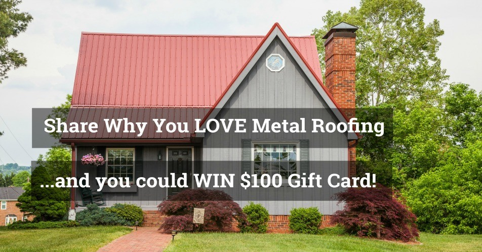Share what you love about metal roofing and win $100