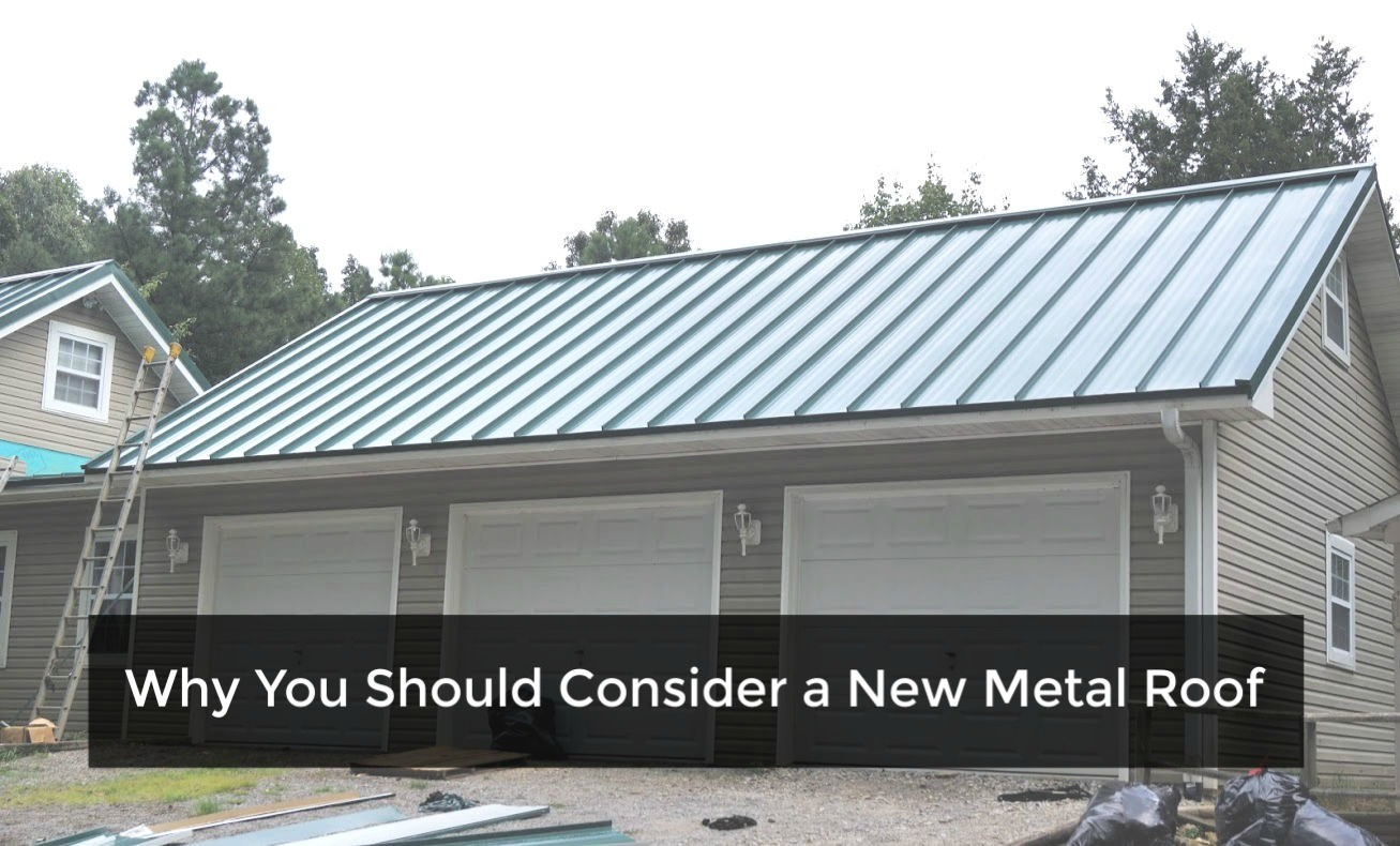 Why You Should Consider a New Metal Roof