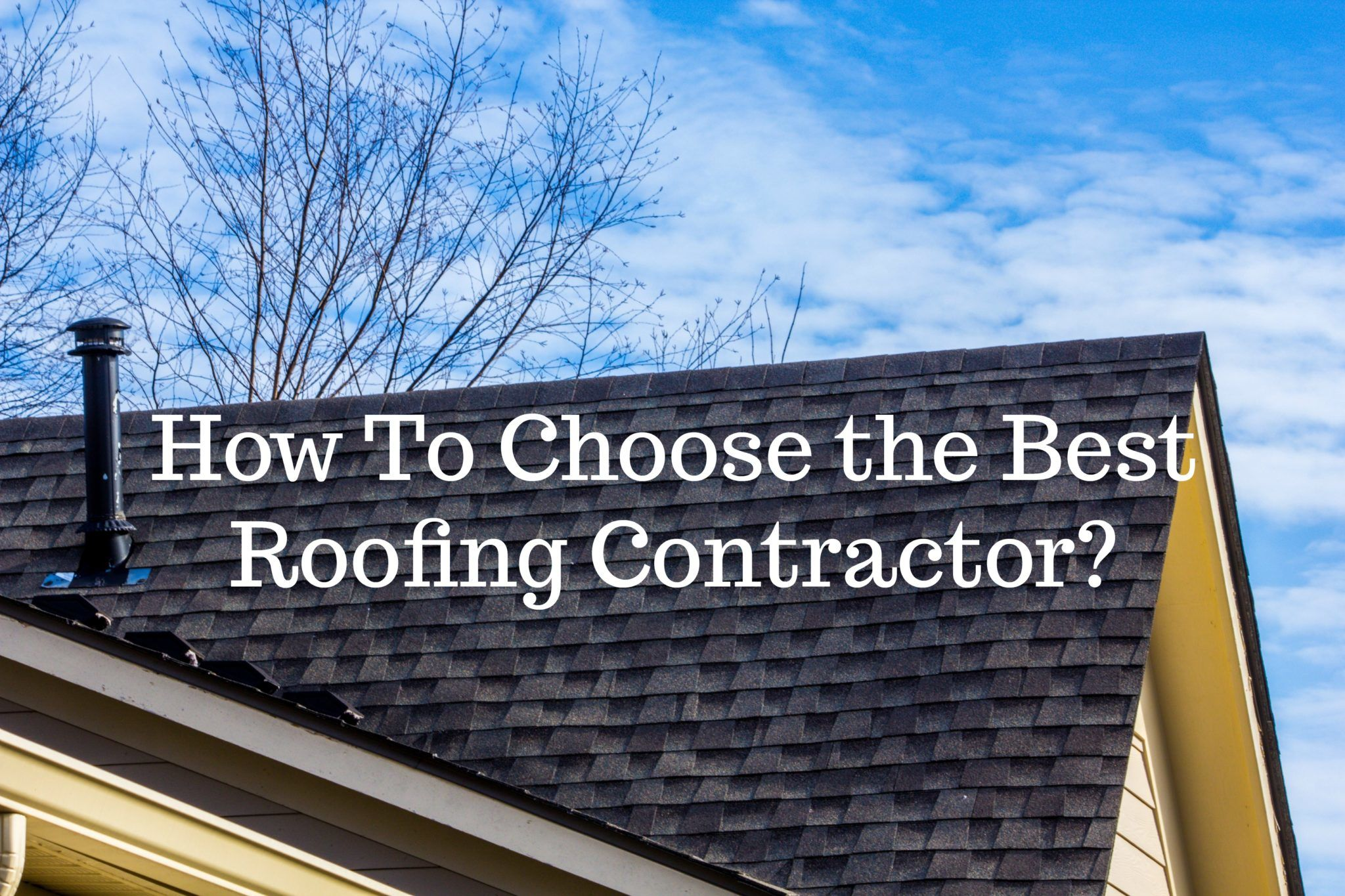 How to Choose the Best Roofing Contractor?
