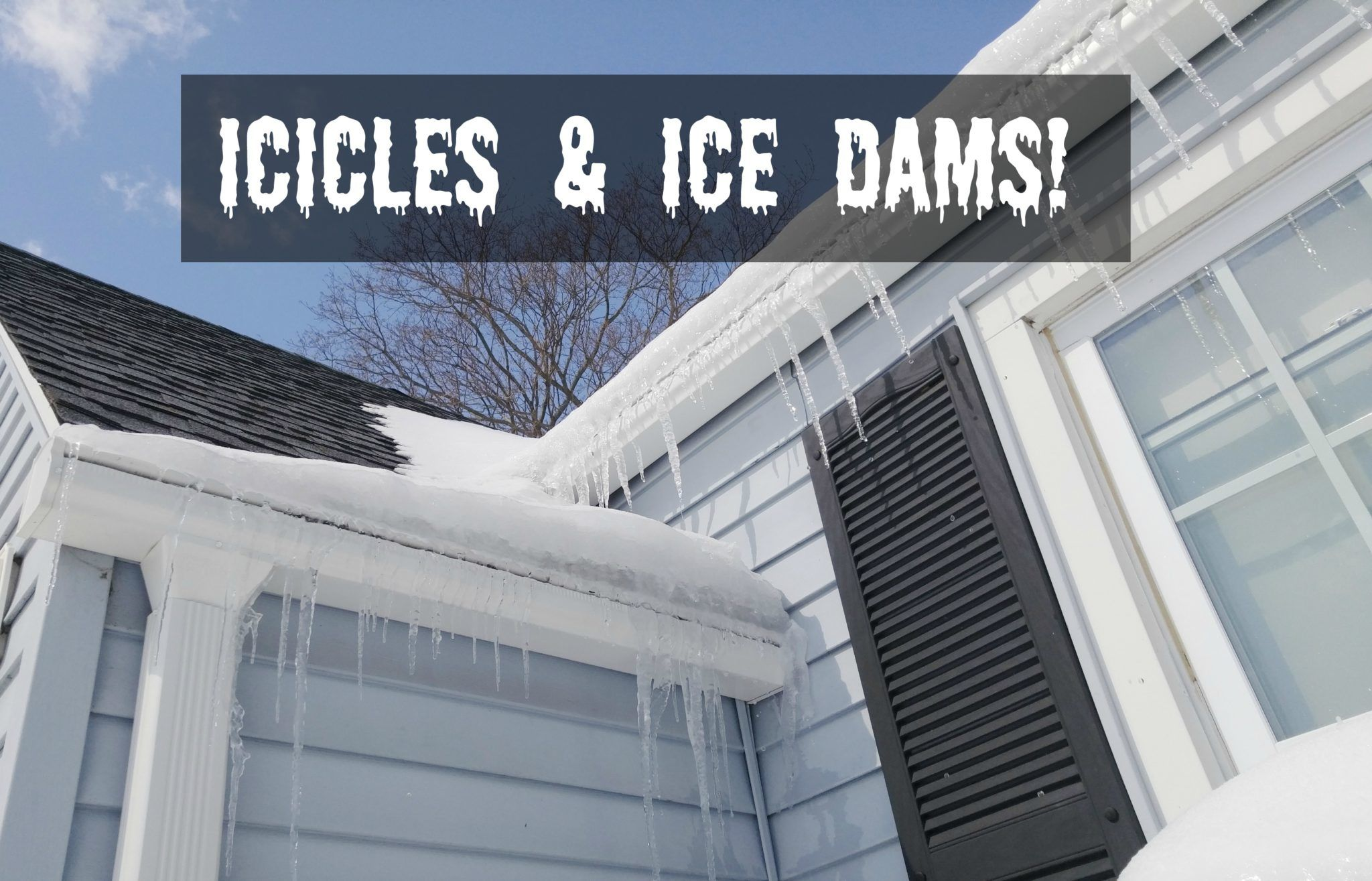 snow, icicles & ice dams Oh My!