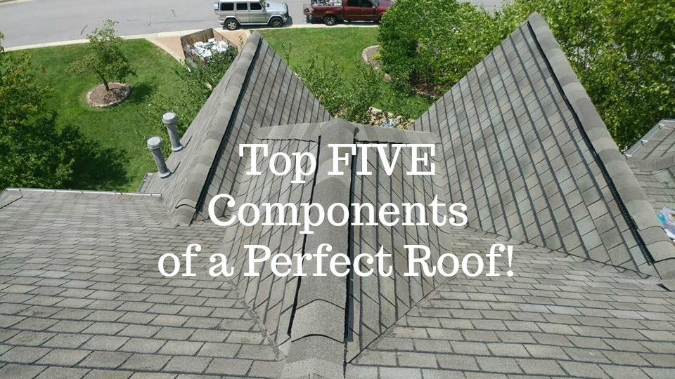 Top Five Components of A Perfect Roof