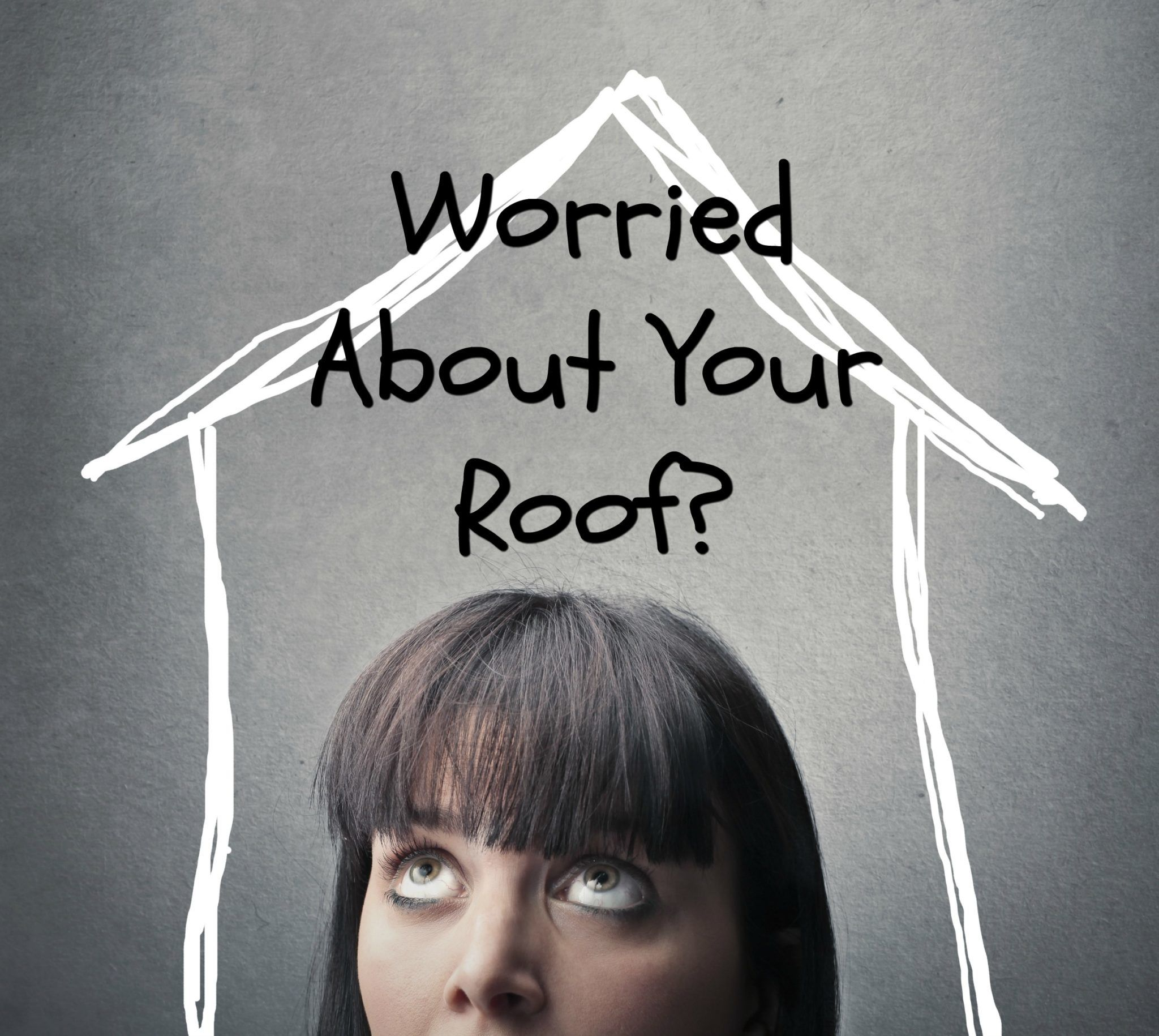 Worried about your roof