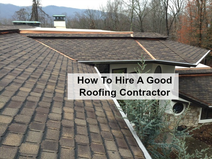 How to Hire A Good Roofing Contractor