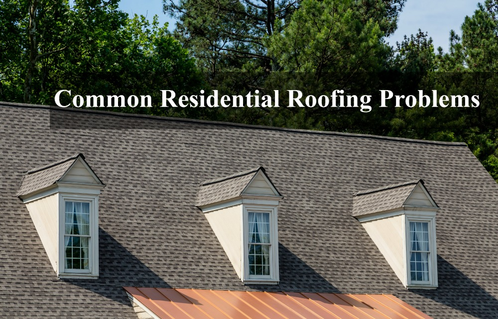 Common Residential Roofing Problems